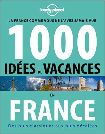 1000 Idees de Vacances en France